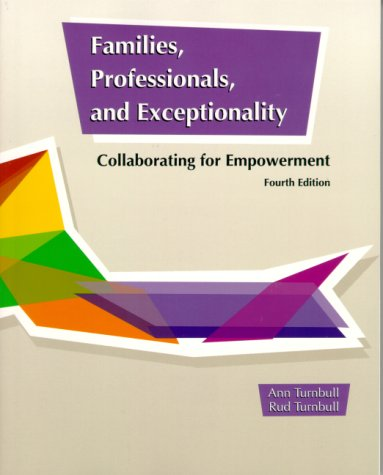 Families, Professionals, and Exceptionality: Collaborating for Empowerment: Ann Turnbull, H.