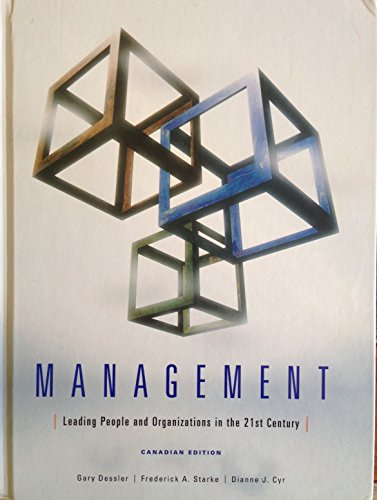 Management : Leading and Organizing in the 21st Century: Frederick A. Starke; Gary Dessler; Dianne ...