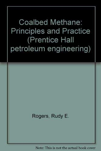 9780130163530: Coalbed Methane: Principles and Practice (Prentice Hall petroleum engineering)