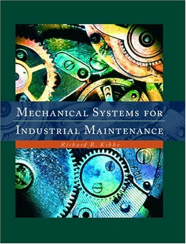 Mechanical Systems for Industrial Maintenance: Kibbe, Richard R.