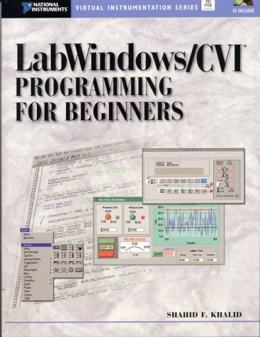 9780130165121: LabWindows/CVI Programming for Beginners (National Instruments Virtual Instrumentation Series)