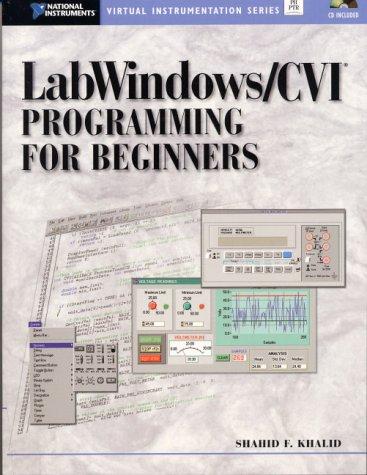 LabWindows/CVI Programming for Beginners (With CD-ROM): Khalid, Shahid F.