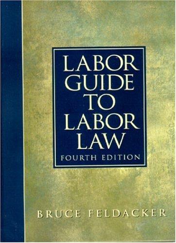 9780130165237: Labor Guide to Labor Law (4th Edition)