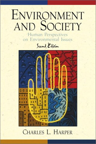 9780130165558: Environment and Society: Human Perspectives on Environmental Issues