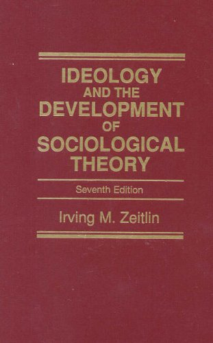 9780130165565: Ideology and the Development of Sociological Theory
