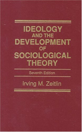 Ideology & The Development Of Sociologic: Irving M Zeitlin