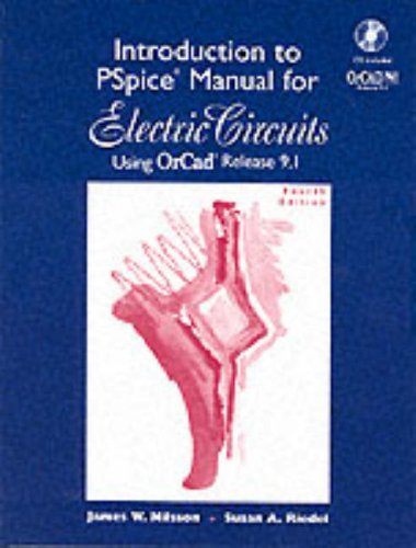 Introduction to Pspice Manual: Electric Circuits : James W. Nilsson,