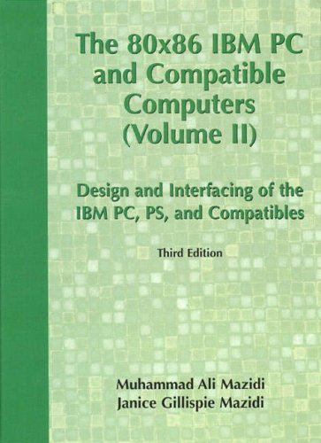 9780130165671: The 80x86 IBM PC and Compatible Computers: v. 2: Design and Interfacing of the IBM PC, Ps, and Compatibles