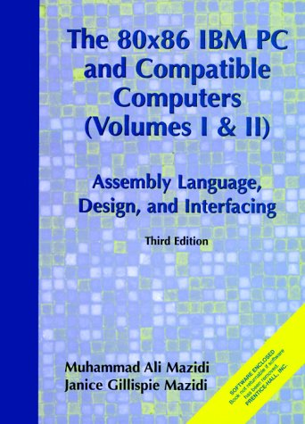 9780130165688: 80X86 IBM PC and Compatible Computers: Assembly Language, Design and Interfacing Vol. I and II (3rd Edition)