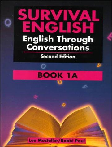 9780130165930: Survival English: English Through Conversations Book 1A