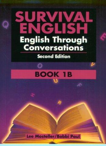 Survival English: English Through Conversations Book 1B: Lee Mosteller, Bobbi