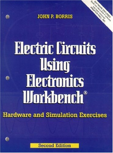 9780130166180: Electric Circuits Using Electronics Workbench: Hardware and Simulation Exercises (2nd Edition)