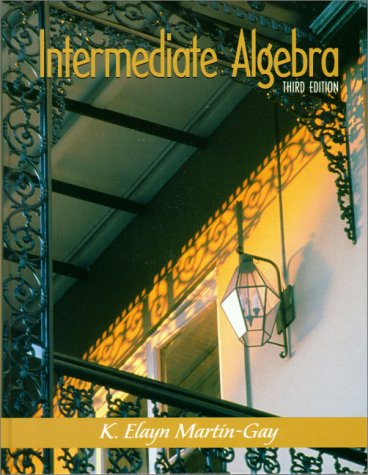 Intermediate Algebra (3rd Edition): Martin-Gay, K. Elayn