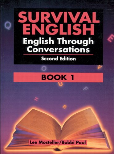 Survival English: English Through Conversations, Book 1,: Mosteller, Lee; Paul,