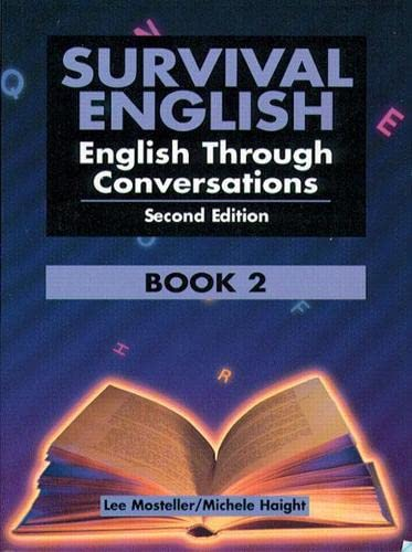 Survival English: English Through Conversations, Book 2, Second Edition: Lee Mosteller; Michelle ...