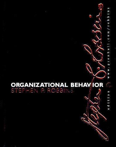 Organizational Behavior: Concepts, Controversies, Applications: Stephen P. Robbins