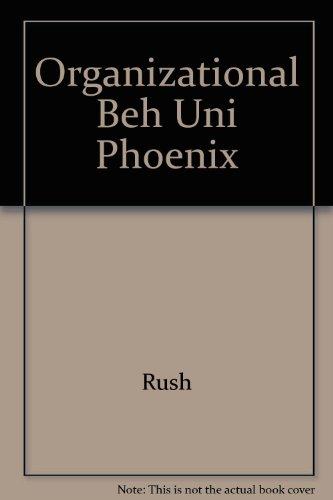 9780130167231: Organizational Beh Uni Phoenix
