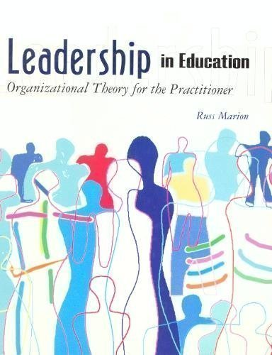 9780130167446: Leadership in Education: Organizational Theory for the Practitioner