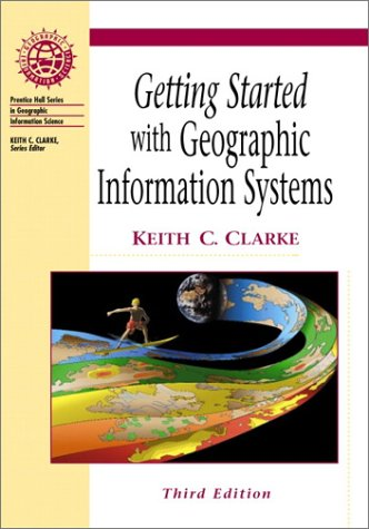 9780130168290: Getting Started with Geographic Information Systems (3rd Edition)