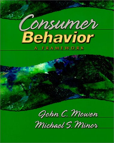 Consumer Behavior: A Framework: John C. Mowen,