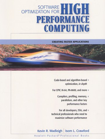 9780130170088: Software Optimization for High Performance Computing: Creating Faster Applications