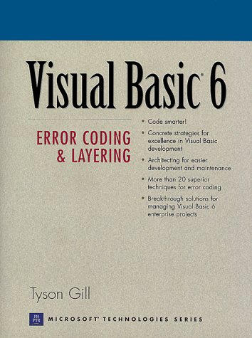 9780130172273: Visual Basic 6: Error Coding and Layering (Prentice Hall Series on Microsoft Technologies)