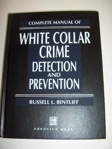 9780130172600: Complete Manual of White Collar Crime Detection and Prevention
