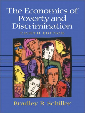 9780130173225: The Economics of Poverty and Discrimination (8th Edition)