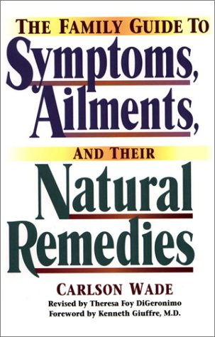 The Family Guide to Symptoms, Ailments, and Their Natural Remedies (Home Encyclopedia of Symptoms, ...