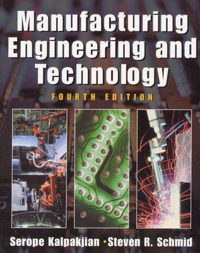 Manufacturing Engineering and Technology (International Edition): Serope Kalpakjian, Bernard