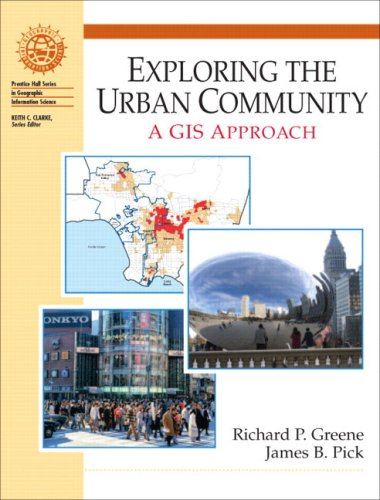 Exploring the Urban Community: A GIS Approach: Greene, Richard P,