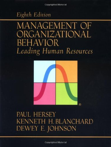 Management of Organizational Behavior: Leading Human Resources: Hersey, Paul; Blanchard,