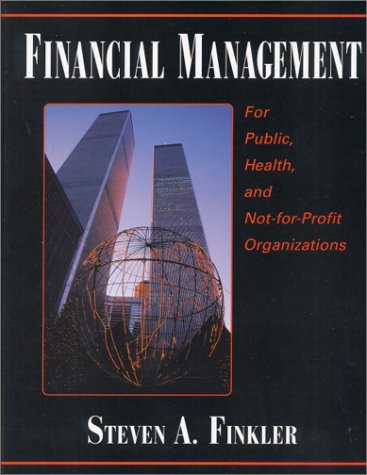 9780130176141: Financial Management for Public, Health, and Not-for Profit Organizations