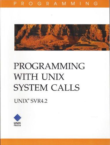9780130176745: Programming With Unix System Calls: Unix Svr 4.2
