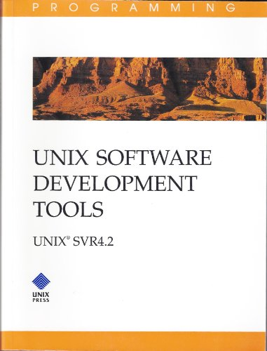 9780130176905: Unix Software Development Tools, Unix Svr4.2: Unix Svr4.2 (Univ System V Programming)