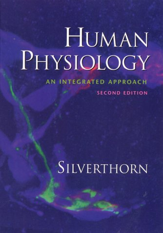 Human Physiology: An Integrated Approach (2nd Edition): William C, Ober,