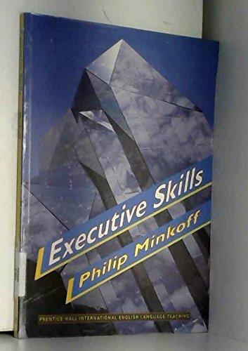 Executive Skills: Advanced Interactive English (Prentice-Hall International: Minkoff, Phillip