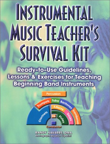 9780130178213: Instrumental Music Teacher's Survival Kit: Ready-To-Use Guidelines, Lessons & Exercises for Teaching Beginning Band Instruments