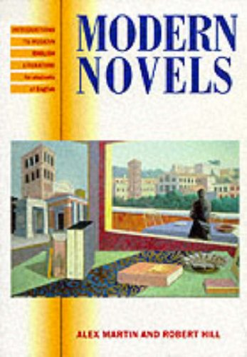 Modern Novels: Introductions to Modern English Literature for Students of English (English Language Teaching) (0130178314) by Martin, Alex; Hill, Robert
