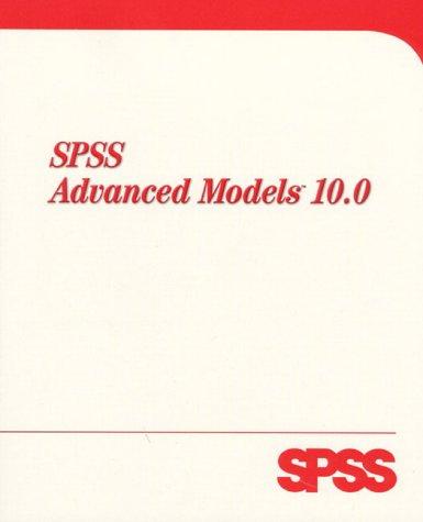 9780130178909: SPSS 10 Advanced Models