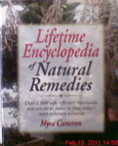 9780130179104: Lifetime Encyclopedia of Natural Remedies: Over 1000 Safe Effecti ve Treatments You Can Do at Home to Heal Todays Most Common Ailme nts