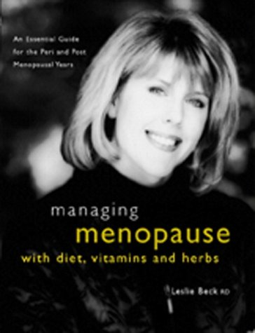 9780130179661: Managing Menopause With Diet, Vitamins & Herbs: An Essential Guide for the Pre & Post-Menopausal Years
