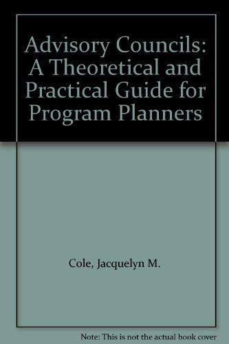 9780130181848: Advisory Councils: A Theoretical and Practical Guide for Program Planners
