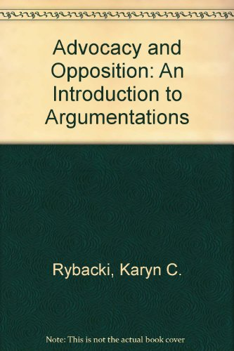 9780130181930: Advocacy and Opposition: An Introduction to Argumentations