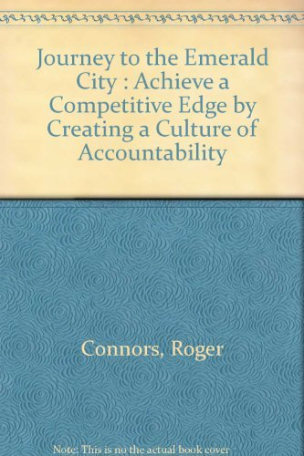 9780130182999: Journey to the Emerald City : Achieve a Competitive Edge by Creating a Culture of Accountability