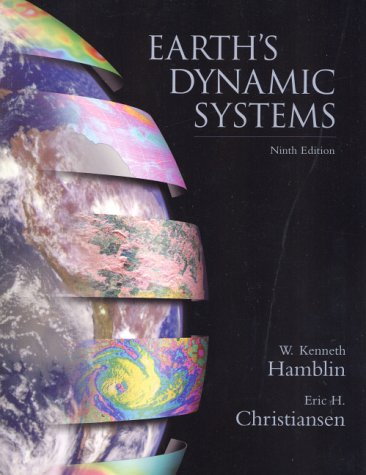 9780130183712: The Earth's Dynamic Systems: A Textbook in Physical Geology (Earths Dynamic Systems, 9th ed)