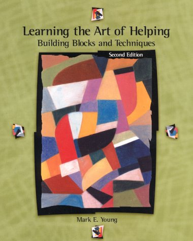 9780130183965: Learning the Art of Helping: Building Blocks and Techniques (2nd Edition)