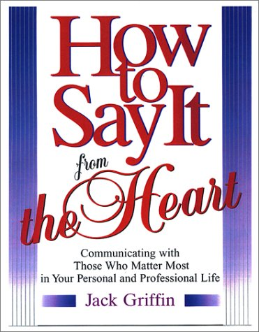 9780130185167: HOW_TO SAY IT FROM THE HEART: GRIFFIN:HOW TO SAY IT FROM HEART_p1