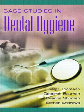 9780130185716: Case Studies in Dental Hygiene