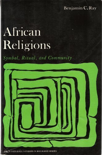 9780130186225: African Religions: Symbol, Ritual, and Community